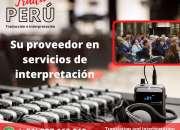 Traducción idiomas Perú Equipos eventos cabinas auriculares Cel. 997163010