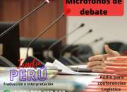 Micrófonos debate y traducción simultánea para eventos  en todo Perú C.997163010